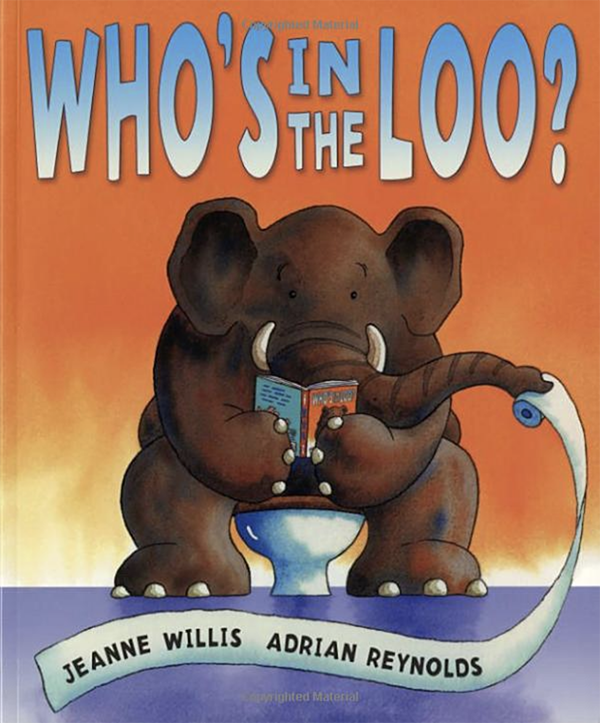 Who's in the Loo? By Jeanne Willis and Adrian Reynolds